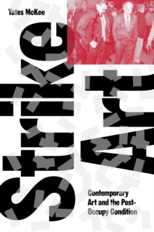 Strike Art! : Contemporary Art and the Post-Occupy Condition, Paperback Book