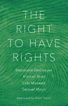 The Right to Have Rights, Hardback Book