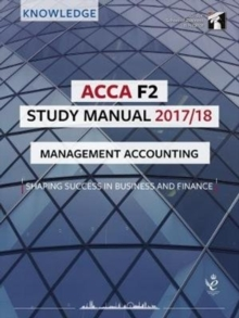 ACCA F2 Management Accounting Study Manual : For Exams until August 2018, Paperback Book