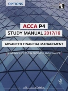 ACCA P4 Advanced Financial Management Study Manual : For Exams until June 2018, Paperback Book