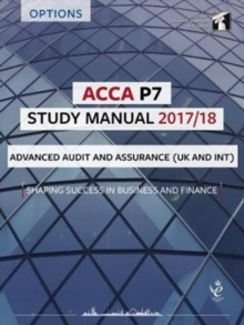 ACCA P7 Advanced Audit and Assurance (INT & UK) Study Manual : For Exams until June 2018, Paperback Book