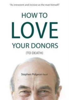 How to Love Your Donors (to Death), Paperback Book
