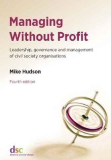 Managing Without Profit : Leadership, Governance and Management of Civil Society Organisations, Paperback Book
