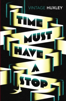 Time Must Have a Stop, Paperback Book