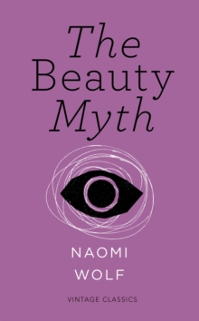 The Beauty Myth (Vintage Feminism Short Edition), Paperback Book