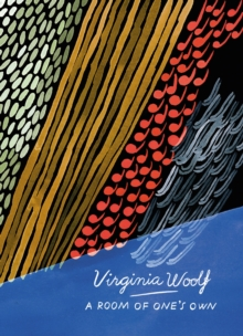 A Room of One's Own and Three Guineas (Vintage Classics Woolf Series), Paperback / softback Book