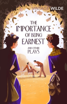 The Importance of Being Earnest and Other Plays, Paperback / softback Book