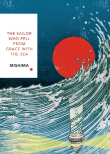 The Sailor Who Fell from Grace With the Sea : Vintage Classics Japanese Series, Paperback / softback Book