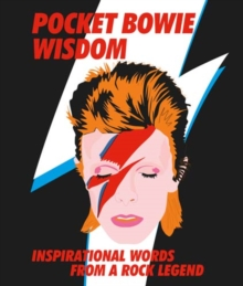 Pocket Bowie Wisdom : Witty quotes and wise words from David Bowie, Hardback Book