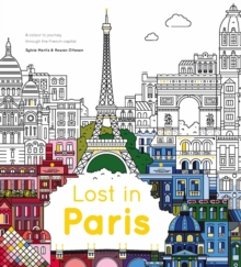 Lost in Paris : A colour-in journey through the French capital, Paperback Book