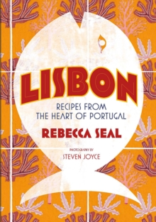 Lisbon : Recipes from the Heart of Portugal, Hardback Book