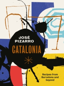 Catalonia : Recipes from Barcelona and Beyond, Hardback Book
