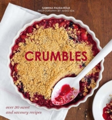 Crumbles : Over 30 sweet and savoury recipes, Hardback Book