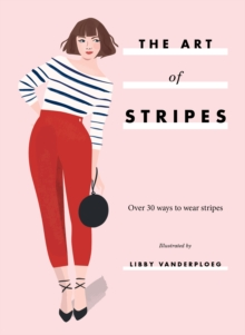 The Art of Stripes : Over 30 ways to wear stripes, Hardback Book