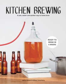 Kitchen Brewing : A new, easier and quicker way to home brew, Hardback Book