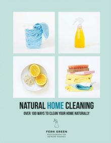 Natural Home Cleaning : Over 100 ways to clean your home naturally, Paperback / softback Book