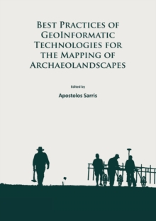 Best Practices of Geoinformatic Technologies for the Mapping of Archaeolandscapes, Paperback Book