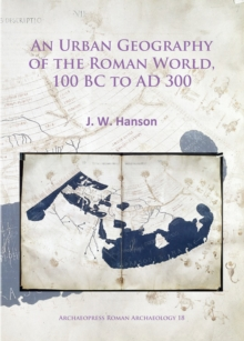 An Urban Geography of the Roman World, 100 BC to AD 300, Paperback Book