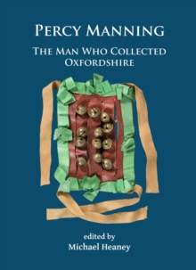 Percy Manning: The Man Who Collected Oxfordshire, Paperback Book