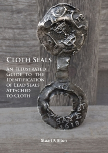 Cloth Seals: An Illustrated Guide to the Identification of Lead Seals Attached to Cloth, Paperback Book