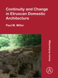 Continuity and Change in Etruscan Domestic Architecture, Paperback Book