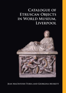 Catalogue of Etruscan Objects in World Museum, Liverpool, Paperback Book