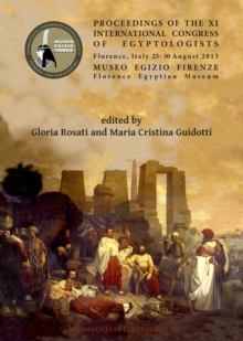 Proceedings of the XI International Congress of Egyptologists, Florence, Italy 23-30 August 2015, Hardback Book