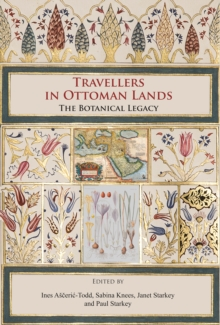 Travellers in Ottoman Lands : The Botanical Legacy, Paperback / softback Book