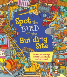 Spot the... Bird on the Building Site, Paperback Book