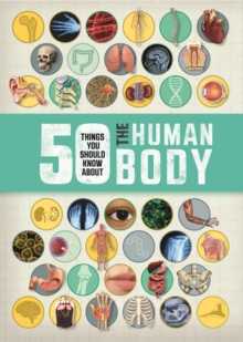 50 Things You Should Know About the Human Body, Paperback Book