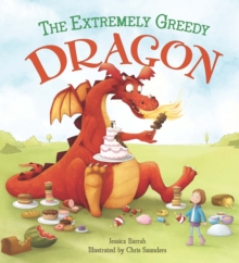 Storytime: the Extremely Greedy Dragon, Paperback / softback Book