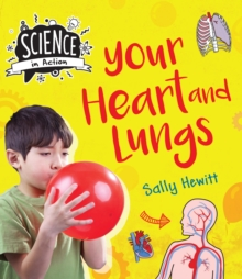 Science in Action: The Human Body - Your Heart & Lungs, Hardback Book