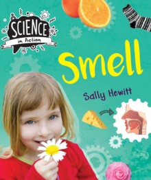 Science in Action: The Senses - Smell, Hardback Book