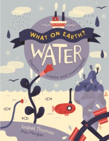 What on Earth? Water, Hardback Book