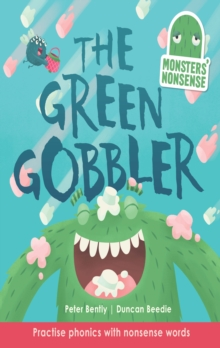 Monsters' Nonsense: The Green Gobbler : Practice Phonics with non-words, Hardback Book