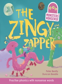 Monsters' Nonsense: The Zingy Zapper : Practise phonics with non-words, Hardback Book
