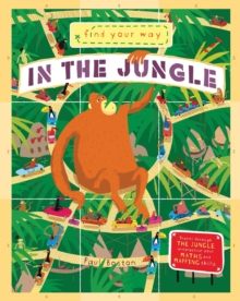 Find Your Way: In the Jungle, Hardback Book