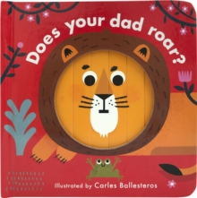 Little Faces: Does Your Dad Roar?, Board book Book
