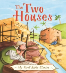My First Bible Stories (Stories Jesus Told): the Two Houses, Hardback Book