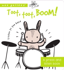 Toot, Toot, Boom! Listen to the Band : A Press and Listen Board Book, Board book Book