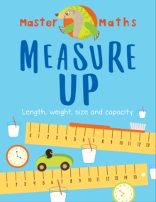 Master Maths Book 3: Measure Up : Length, Mass, Capacity, Time and Money, Paperback Book