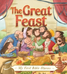 My First Bible Stories (Stories Jesus Told): The Great Feast, Hardback Book