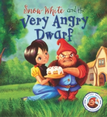 Fairytales Gone Wrong: Snow White and the Very Angry Dwarf : A Story About Anger Management, Paperback Book