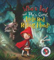Fairytales Gone Wrong: Who's Bad and Who's Good, Little Red Riding Hood? : A Story About Stranger Danger, Paperback Book