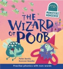 Monsters' Nonsense: The Wizard of Poob (Level 6) : Practise phonic with non-words - Level 6, Hardback Book