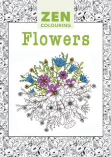 Zen Colouring - Flowers, Paperback Book