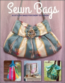Sewn Bags : Stylish Bags for Every Occasion, Paperback Book
