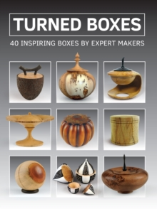 Turned Boxes : 40 Inspiring Boxes by Expert Makers, Paperback / softback Book