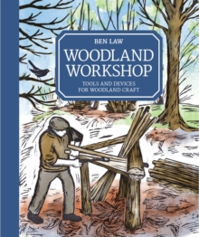 Woodland Workshop : Tools and Devices for Woodland Craft, Hardback Book
