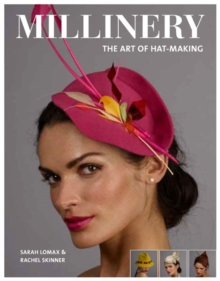 Millinery: The Art of Hat-Making, Paperback Book